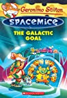 The Galactic Goal (Geronimo Stilton Spacemice, #4)