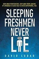 Sleeping Freshmen Never Lie (Sleeping Freshmen Never Lie #1)