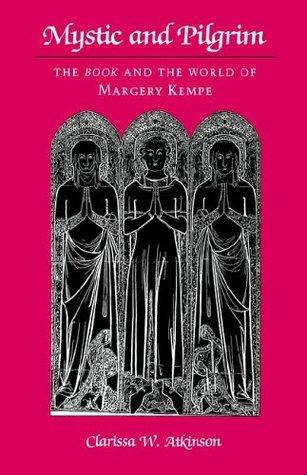 Mystic and Pilgrim by Clarissa W. Atkinson