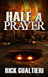 Half a Prayer (The Tome of Bill, #6)