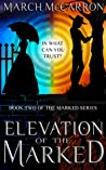 Elevation of the Marked (The Marked #2)