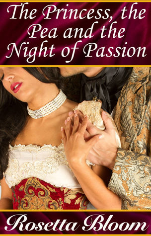 The Princess, the Pea and the Night of Passion