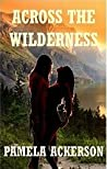 Across the Wilderness (The Wilderness Series, #1)