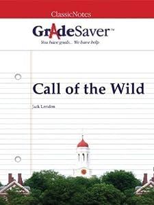 GradeSaver(tm) ClassicNotes Call of the Wild