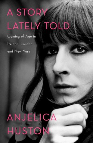 A Story Lately Told: Coming of Age in Ireland, London and New York