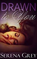 Drawn to You (Swanson Court, #1)