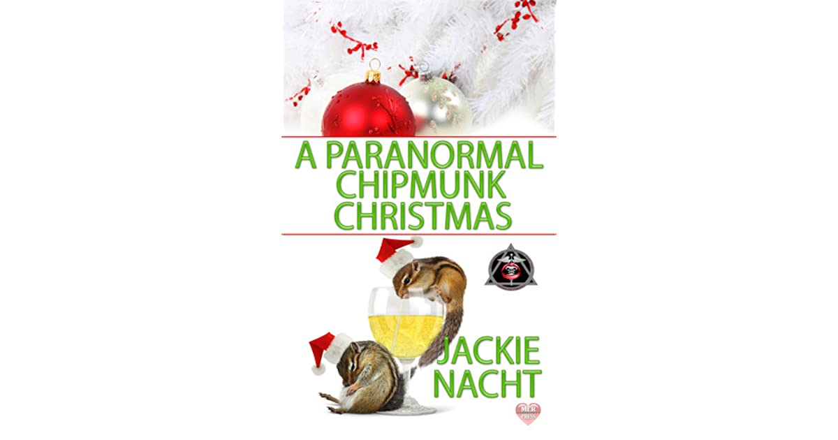 A Paranormal Chipmunk Christmas by Jackie Nacht