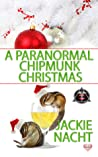 A Paranormal Chipmunk Christmas (Paranormal Dentistry For the Fanged and Friendly #3.5)