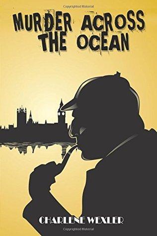 Murder Across the Ocean by Charlene Wexler