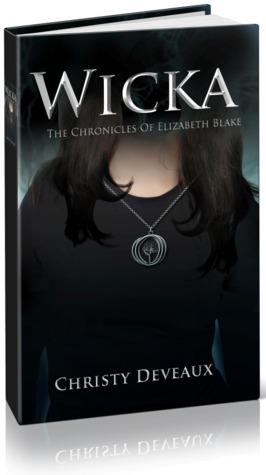 Wicka (The Chronicles of Elizabeth Blake #1)