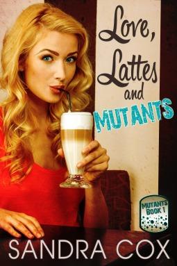 Love, Lattes and Mutants (Mutants, #1)
