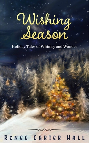Wishing Season: Holiday Tales of Whimsy and Wonder