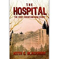 The Hospital: The First Mountain Man Story (Mountain Man, #0.5)