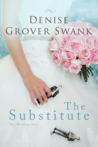 The Wedding Pact.The Substitute The Wedding Pact 1 By Denise Grover Swank