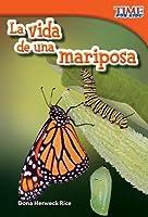 La Vida de Una Mariposa (a Butterfly's Life) (Spanish Version) (Upper Emergent)