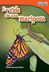 La Vida de Una Mariposa (a Butterfly's Life) (Spanish Version) by Dona Herweck Rice