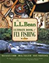 The L.L. Bean Ultimate Book of Fly Fishing