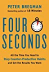 4 Seconds: All The Time You Need to Stop Counter-Productive Habits and Get the Results You Want