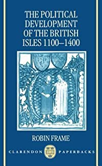 The Political Development of the British Isles 1100-1400