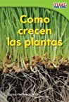 Como Crecen Las Plantas (How Plants Grow) (Spanish Version) (Emergent)