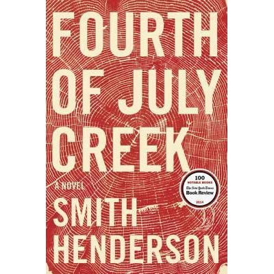 Ebook Fourth Of July Creek By Smith Henderson