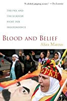 Blood and Belief: The PKK and the Kurdish Fight for Independence