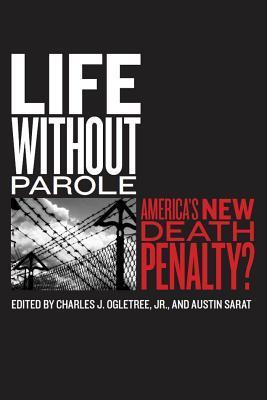 Life without Parole-America's New Death Penalty
