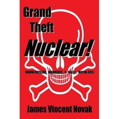 Grand Theft Nuclear!: (www.nuclear_warheads_4_sale@_mayak.rus)