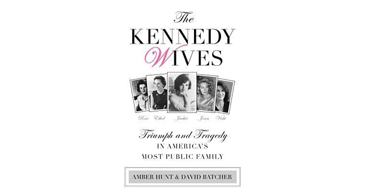 The Kennedy Wives Triumph And Tragedy In Americas Most Public Family
