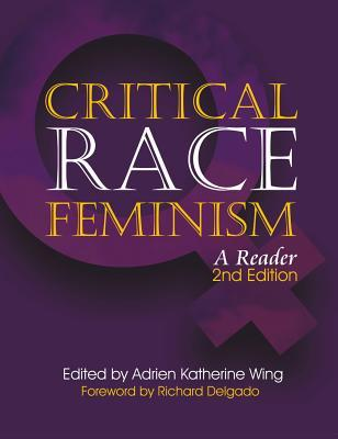 Critical Race Feminism: A Reader