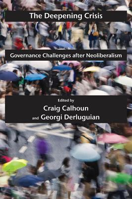 The Deepening Crisis Governance Challenges after Neoliberalism (Possible Futures)