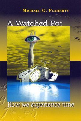 A-Watched-Pot-How-We-Experience-Time