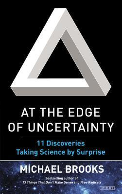 At the Edge of Uncertainty - Michael Brooks