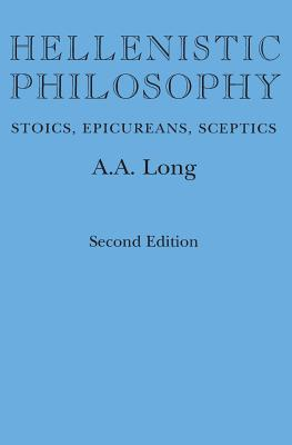 Hellenistic Philosophy by Anthony A. Long