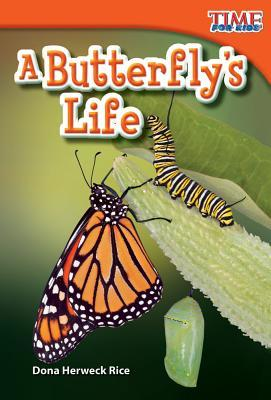 A Butterfly's Life by Dona Herweck Rice