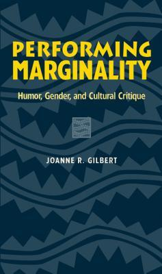 Performing Marginality by Joanne R. Gilbert