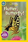 Flutter, Butterfly! (National Geographic Readers)