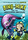 Dino-Mike and the Underwater Dinosaurs (Dino-Mike, #3)