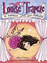Louise Trapeze Is Totally 100% Fearless (Louise Trapeze, #1)