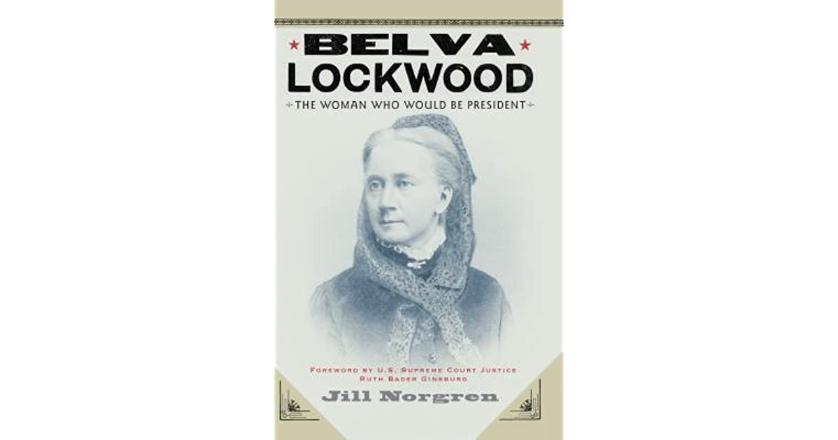 Belva Lockwood The Woman Who Would Be President By Jill border=
