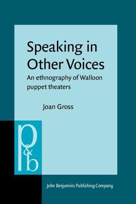 Speaking In Other Voices: An Ethnography Of Walloon Puppet Theaters
