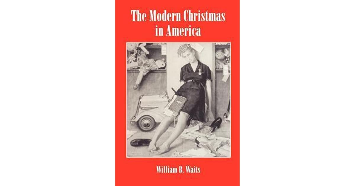 Christmas In America Book.The Modern Christmas In America A Cultural History Of Gift