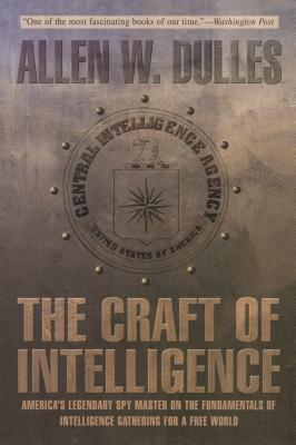 The Craft of Intelligence by Allen W. Dulles