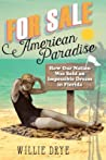 For Sale --American Paradise: How Our Nation Was Sold an Impossible Dream in Florida