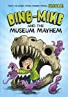 Dino-Mike and the Museum Mayhem (Dino-Mike, #2)