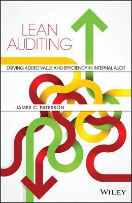 Lean Auditing  Driving Added Value and Efficiency in Internal Audit