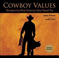 Cowboy Values (signed edition): Recapturing What America Once Stood For