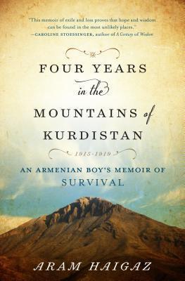 Four Years in the Mountains of Kurdistan An Armenian Boy's Memoir of Survival