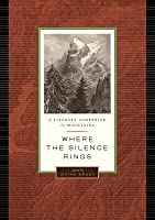 Where the Silence Rings: A Literary Companion to Mountains