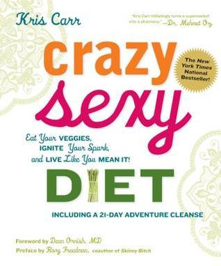 Crazy-Sexy-Diet-Eat-Your-Veggies-Ignite-Your-Spark-and-Live-Like-You-Mean-It-